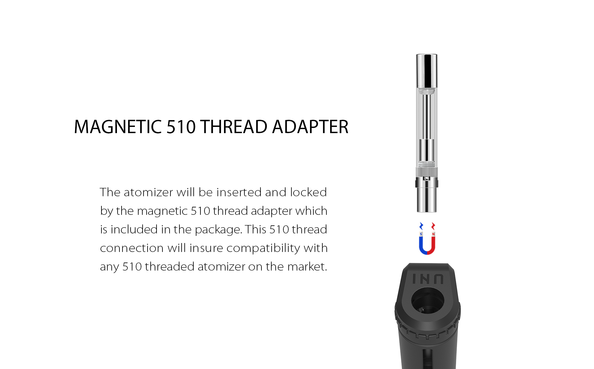 Yocan UNI provides magnetic 510 thread adapter.