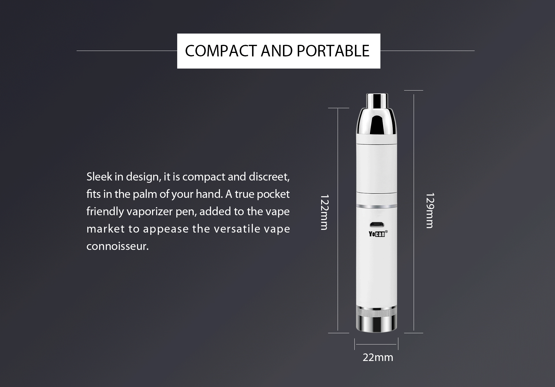 Yocan loaded is sleek in design, compact and discreet.