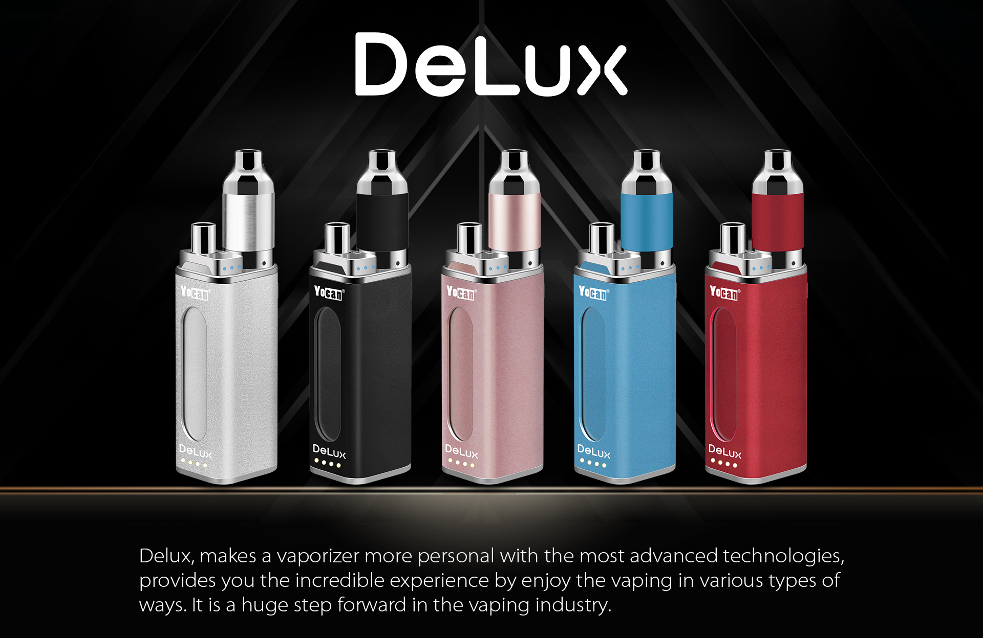 Yocan DeLux makes a vaporizer more personal with the most advanced technologies.