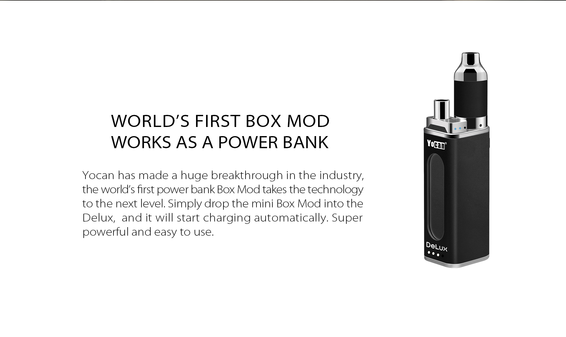Yocan DeLux is the world's first box mod works as a power bank.