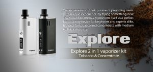 The Yocan Explore is a 2-in-1 Multi-vaporizer, Wax and Dry Vaporizer Kit features precise temperature control and a ceramic vapor path.