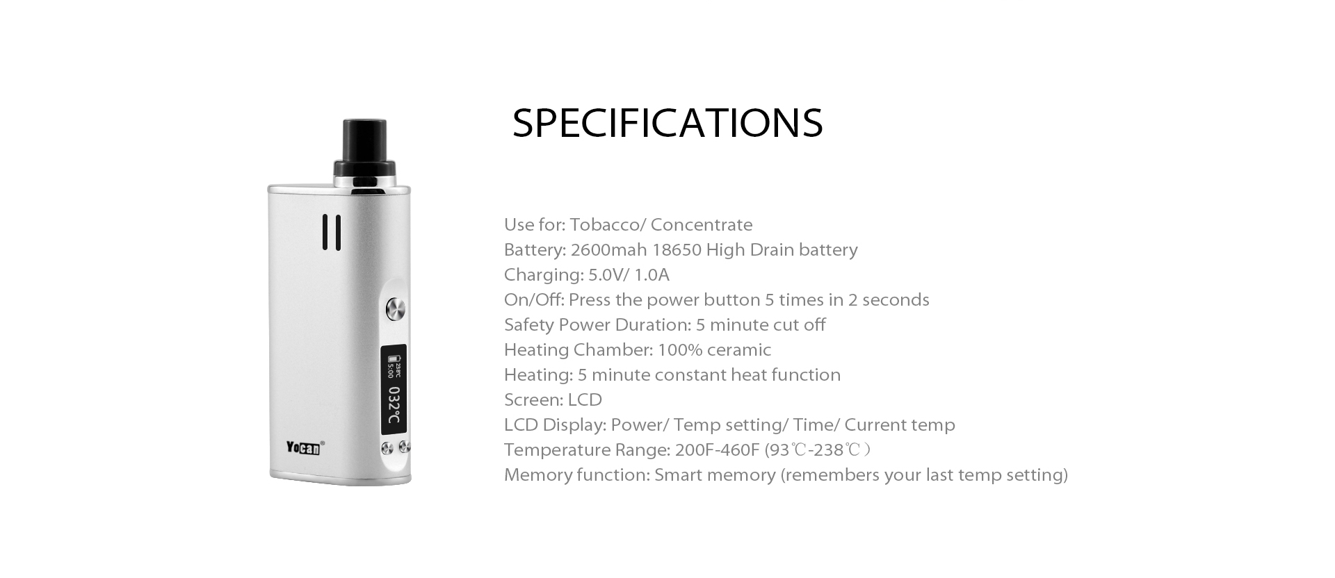 The specification of Yocan Explore is a 2-in-1 Multi-vaporizer, Wax and Dry Vaporizer Kit