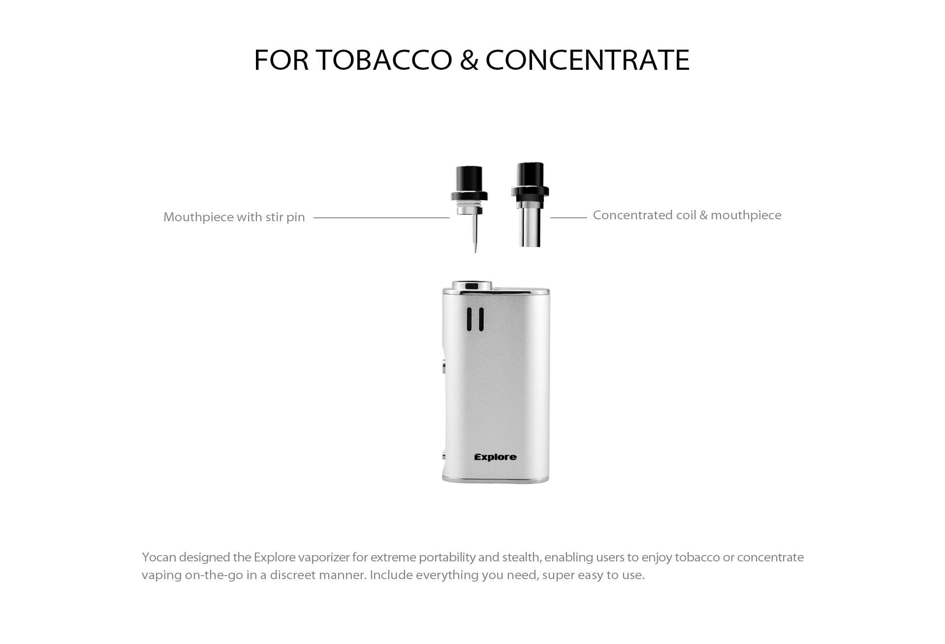 The Yocan Explore is a 2-in-1 multi-vaporizer for both wax-like concentrates and dry herb mixtures.