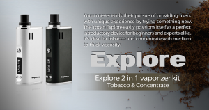 Yocan Explore: 2 in 1 vaporizer kit for Tobacco and Concentrate