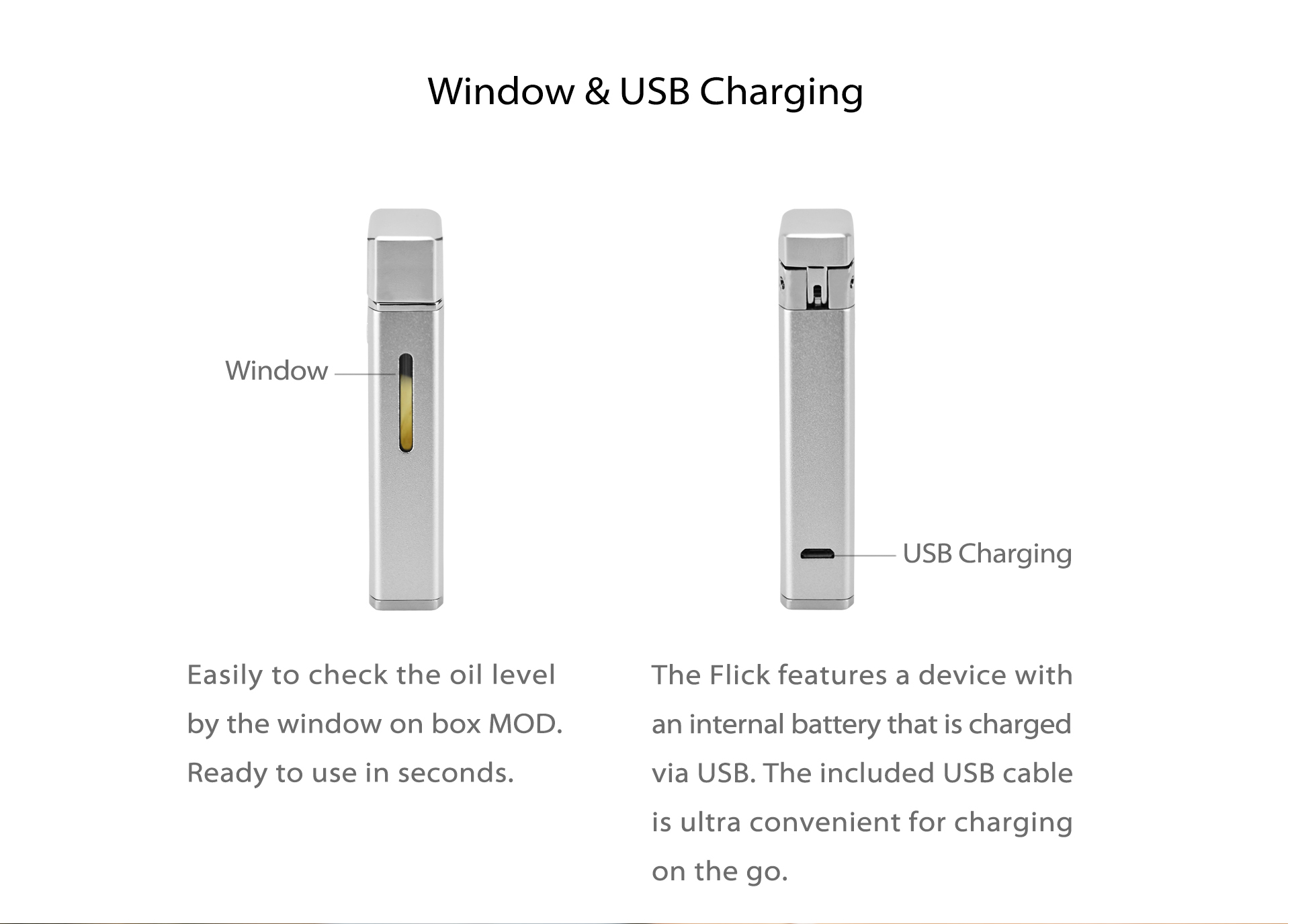 Yocan Flick Window & USB Charging, Micro USB charging port, easy and convenient to get charged