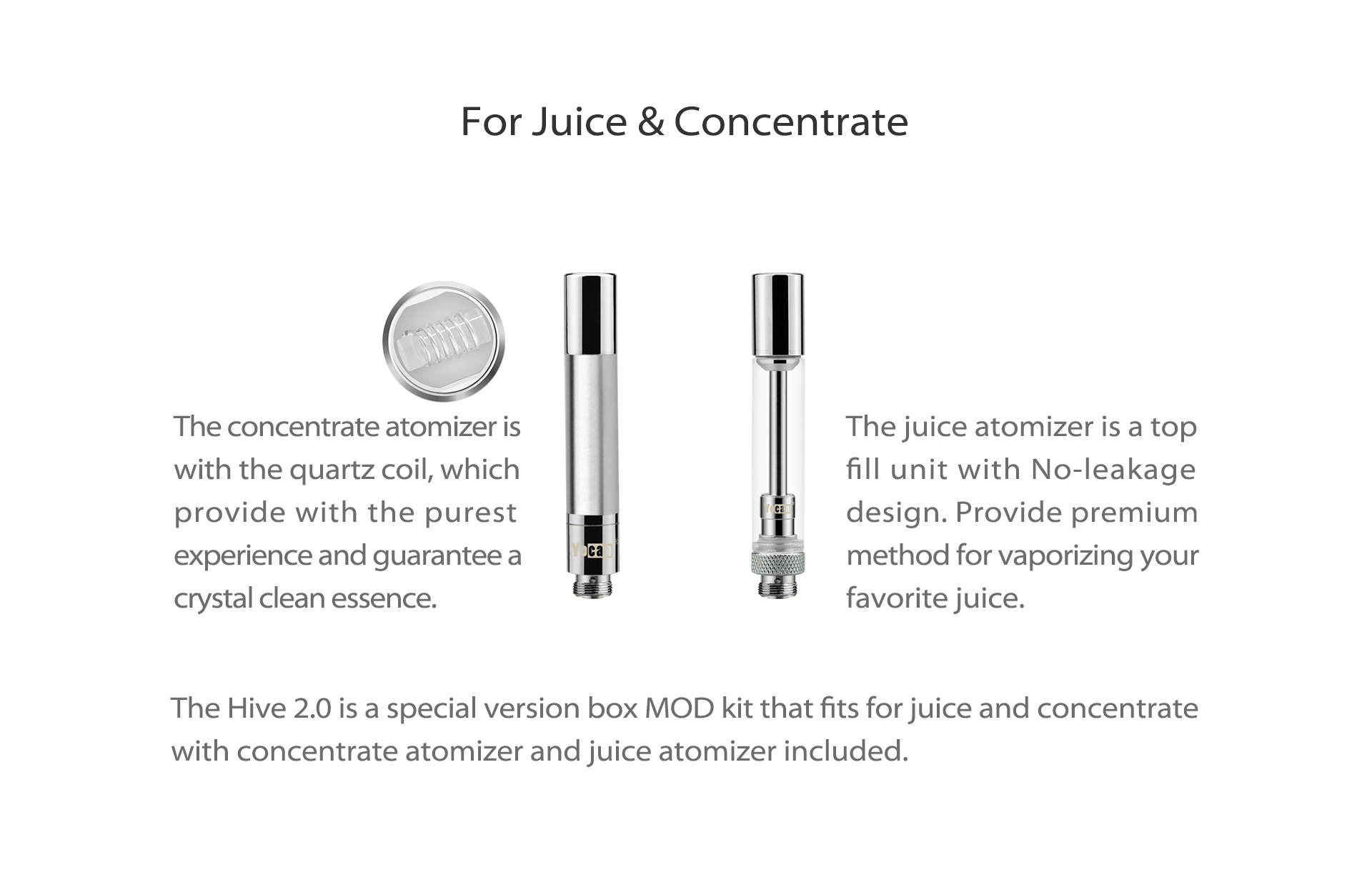 Yocan Hive 2.0 with a no-leakage design and made to work with e-juice's and concentrates.