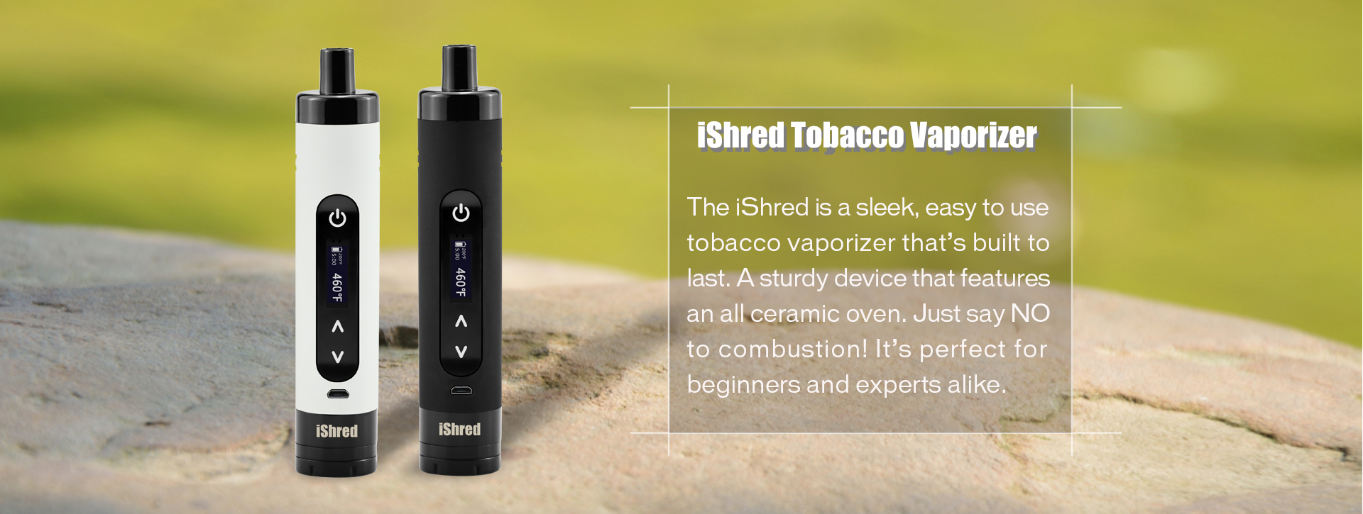 Yocan iShred is a sleek, easy to use tobacco vaporizer that's built to last.