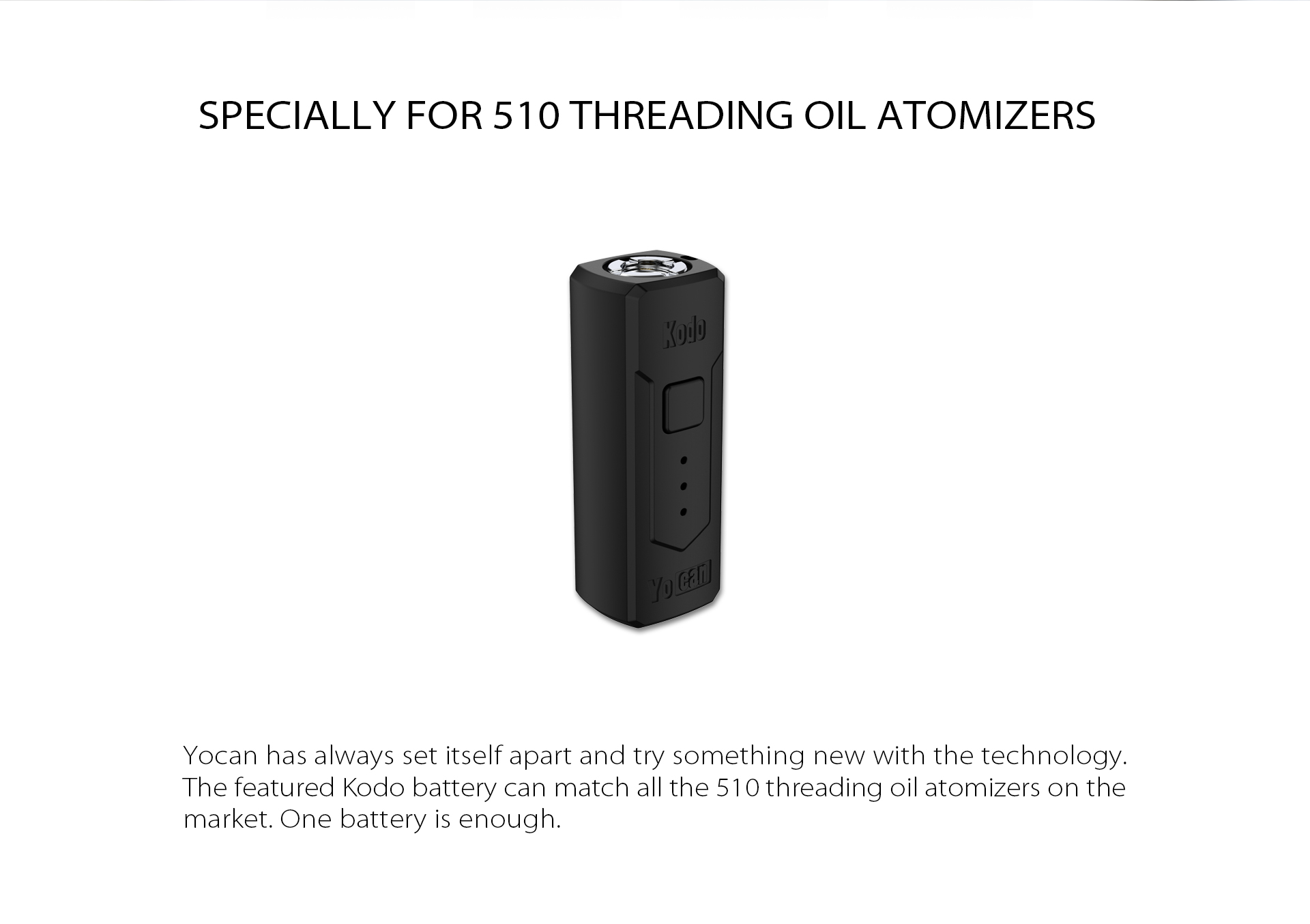The Yocan Kodo Box Mod Battery specially for 510 threading oil atmizers.