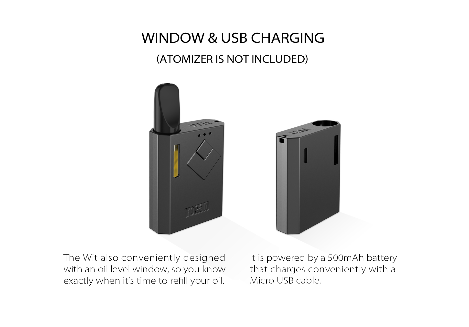 The Yocan Wit Box Mod Battery designed with an oil window & USB charging.