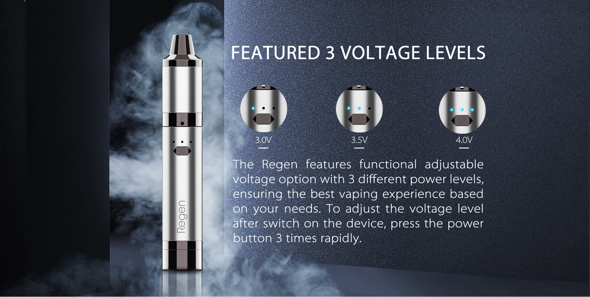 The Yocan Regen vaporizer pen features functional adjustable voltage option with 3 different power levels.