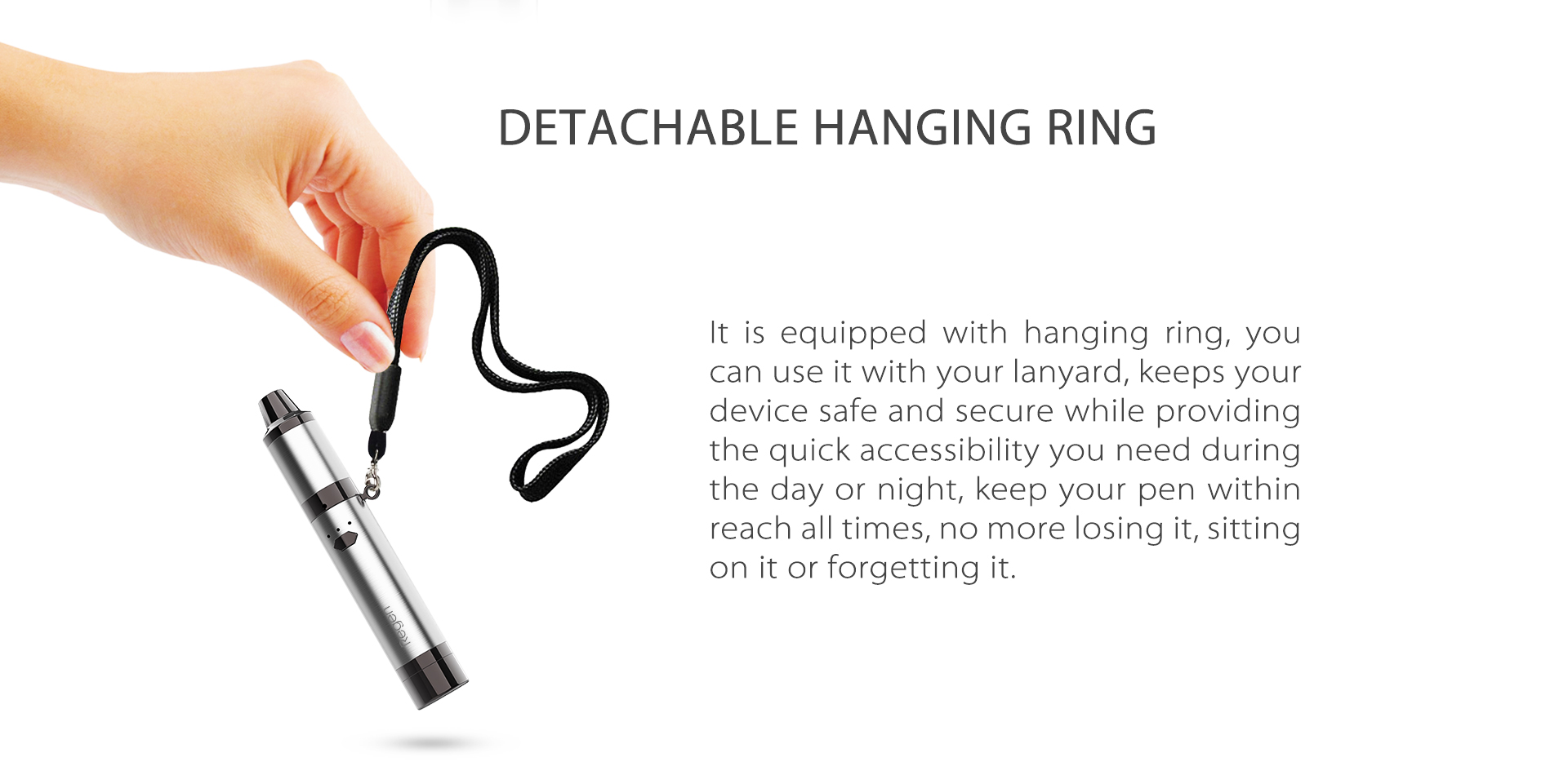 Yocan Regen vaporizer pen equipped with hanging ring, you can use it with your lanyard.