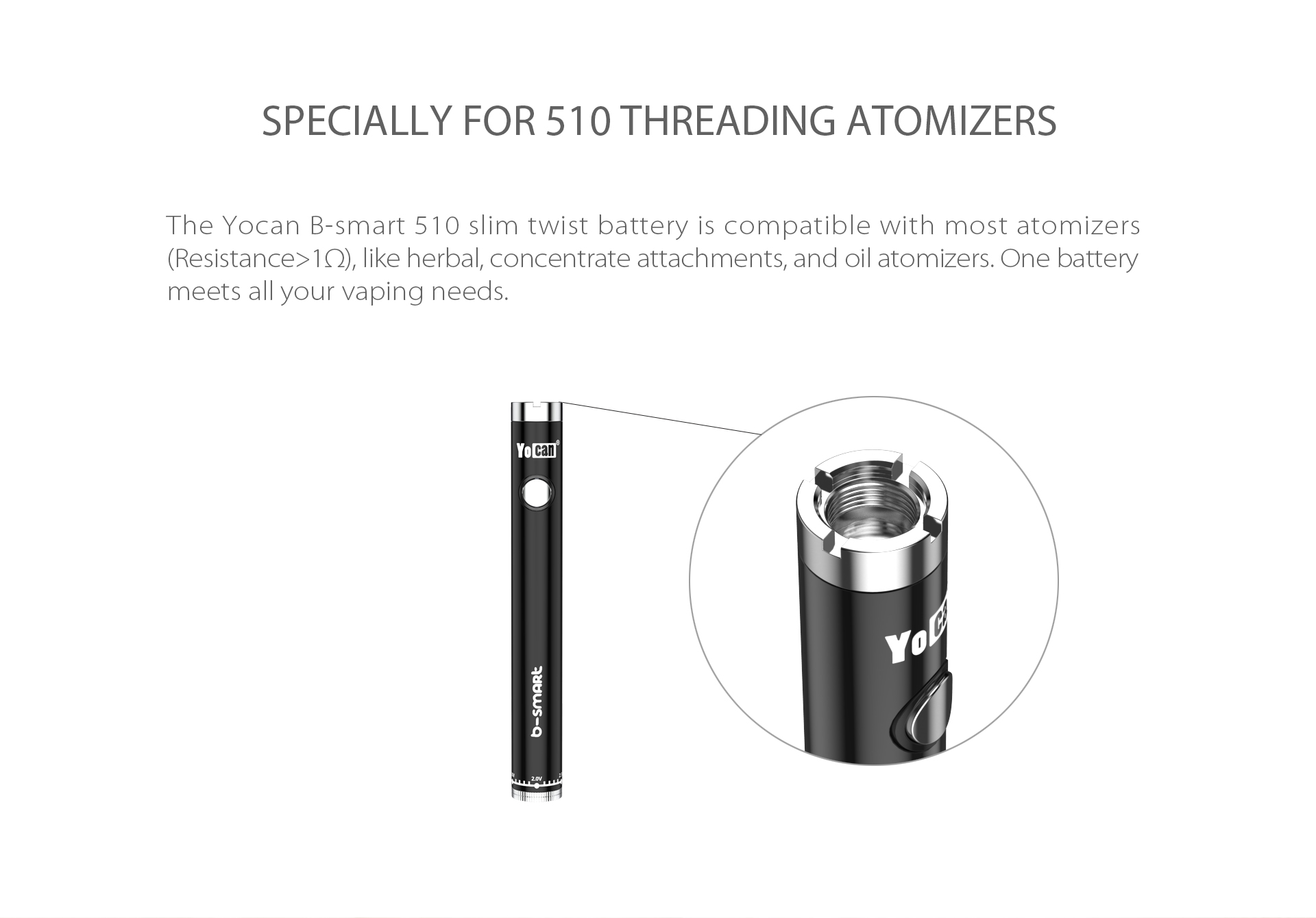 Yocan B-smart vape pen battery specially for 510 threading atomizers.