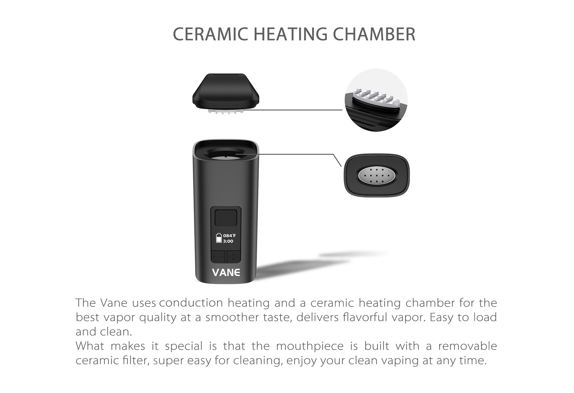 Yocan Vane Dry Vaporizer uses conduction heating and a ceramic heating chamber