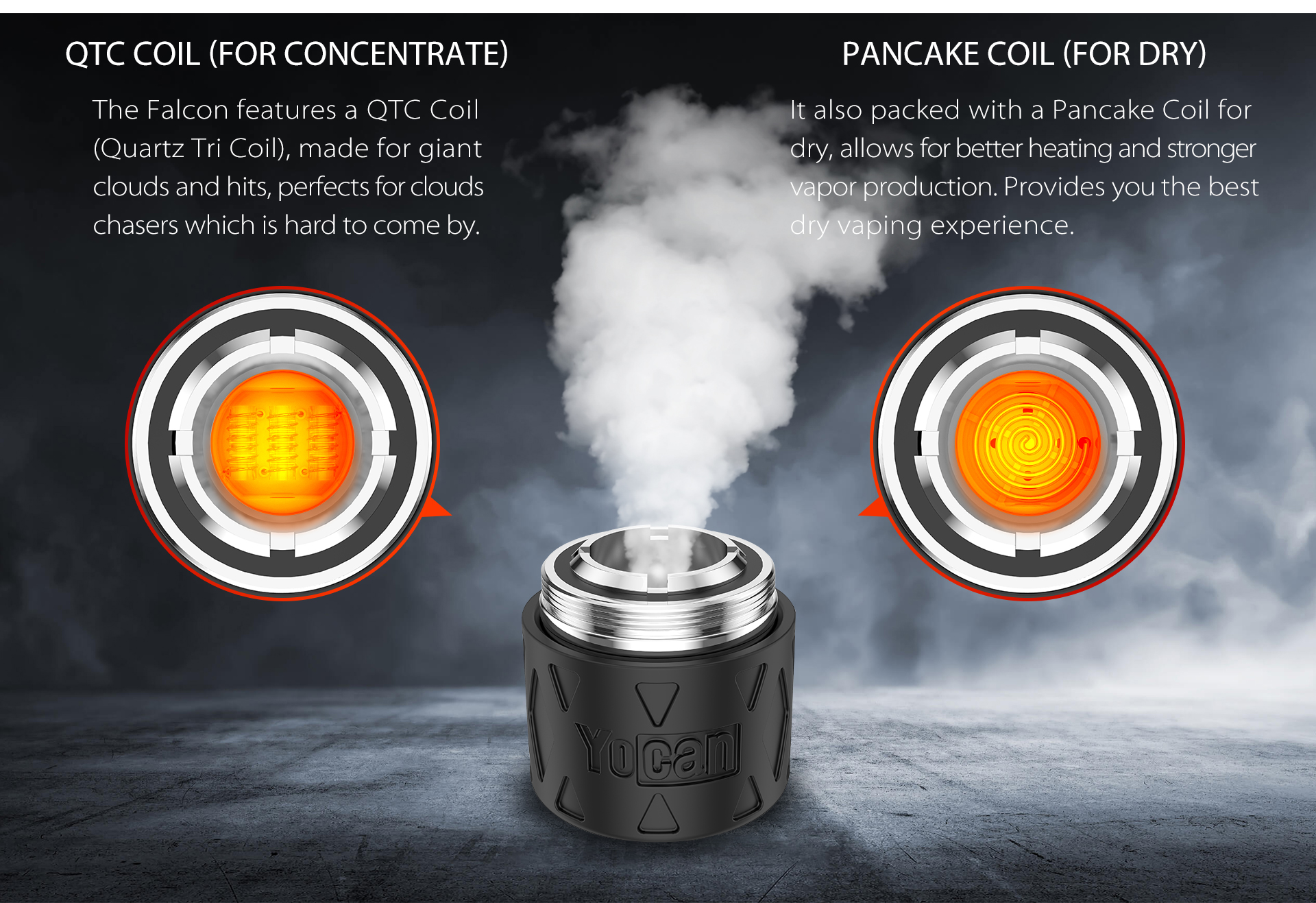 Yocan Falcon Vaporizer provides the QTC coil and Pancake coil.