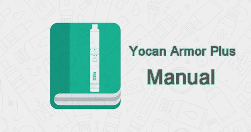 Yocan Armor Plus user manual download