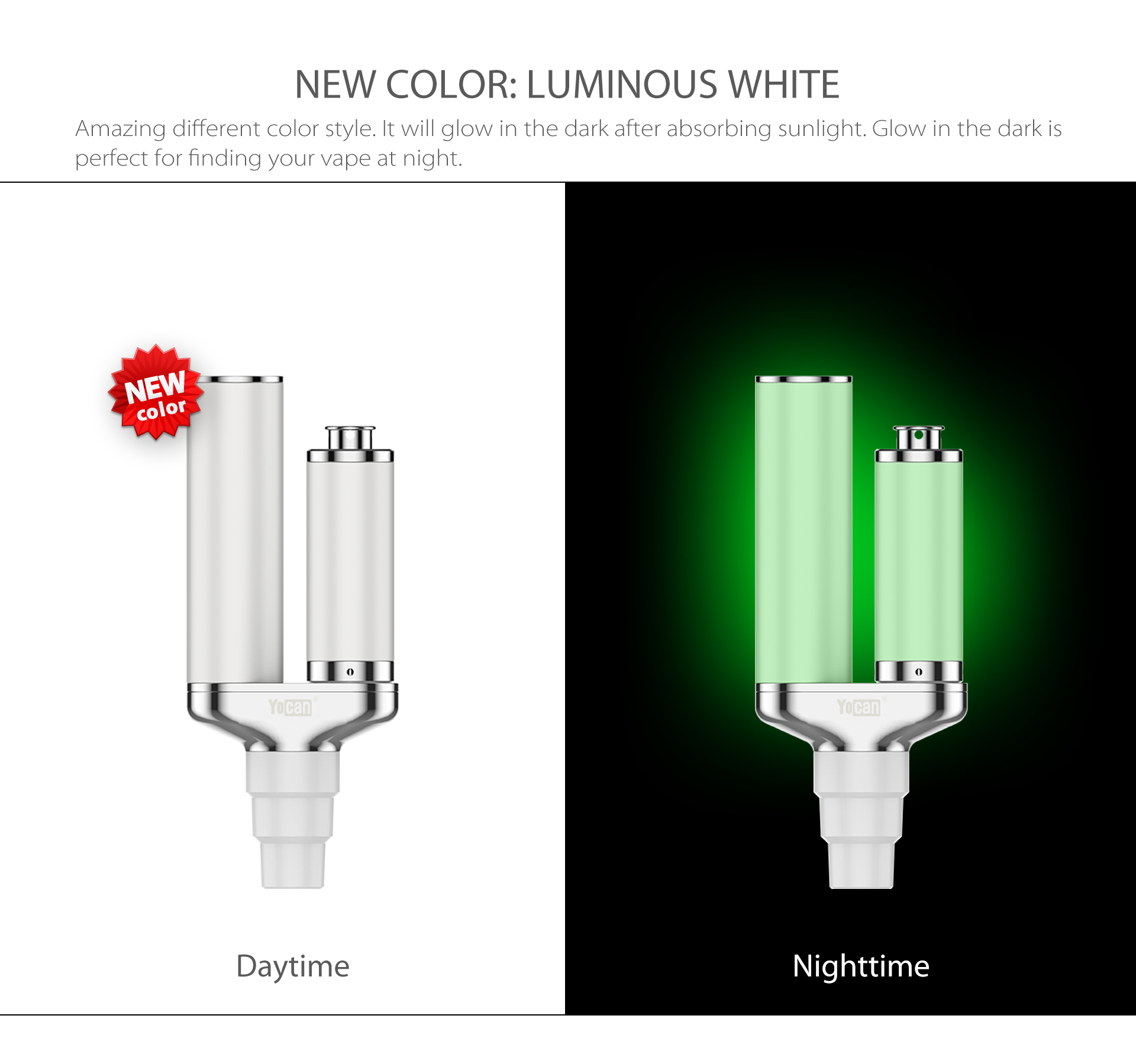 Yocan Torch XL White(Luminous) will glow in the dark after absorbing sunlight.