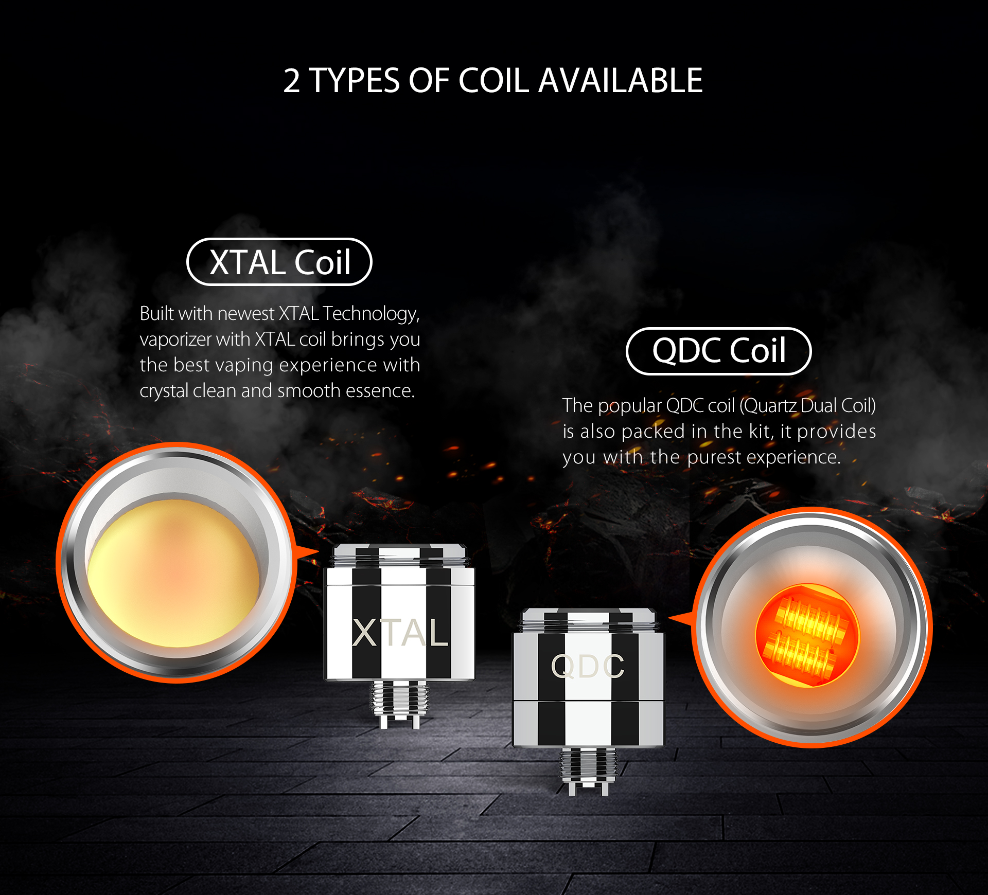 Yocan Flame vaporizer pen has 2 Types Of Coil Available, XTAL coil and QDC coil.
