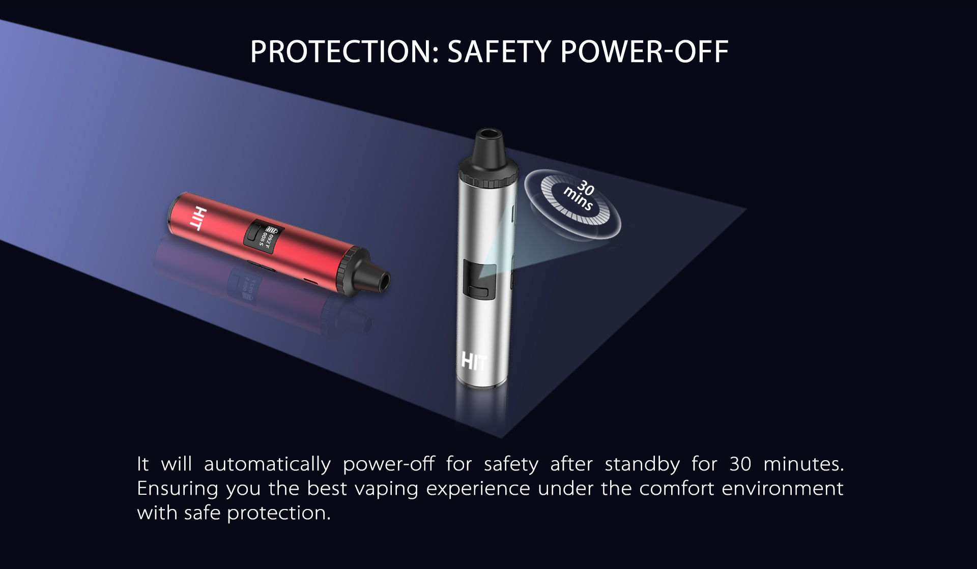 Yocan Hit Vaporizer Pen will automatically power-off for safety after standby for 30 seconds.