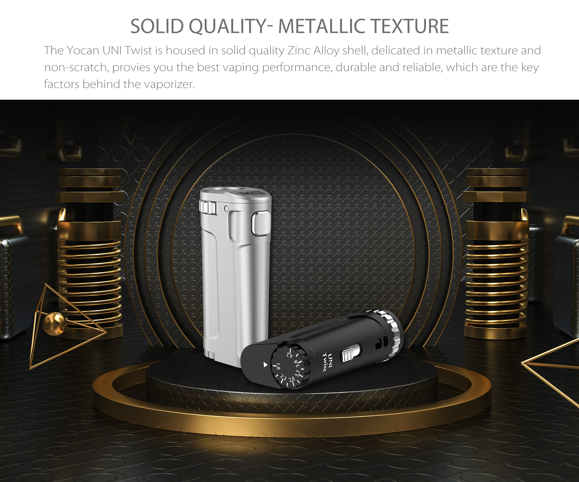 Yocan UNI Twist Universal Portable Mod is housed in solid quality Zinc Alloy shell