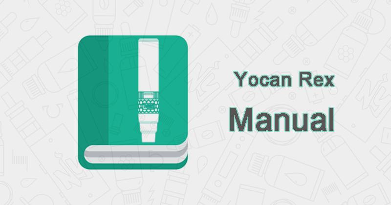 Yocan Rex User Manual Download